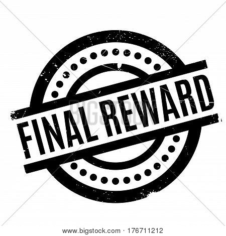 Final Reward rubber stamp. Grunge design with dust scratches. Effects can be easily removed for a clean, crisp look. Color is easily changed.