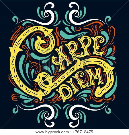 Carpe diem. Vector typographical background with unique lettering made in hand drawn style. Template for posterprints card and banner. Cartoon illustration.