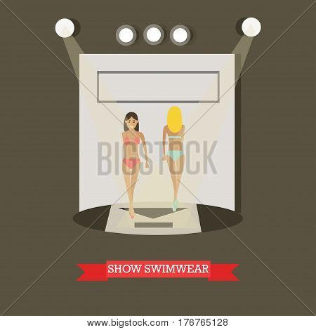 Vector illustration of two girls fashion models displaying swimsuits on catwalk at fashion show. Show swimwear concept design element in flat style.