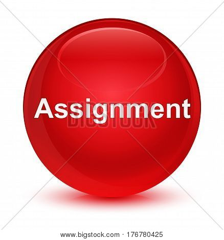 Assignment Glassy Red Round Button