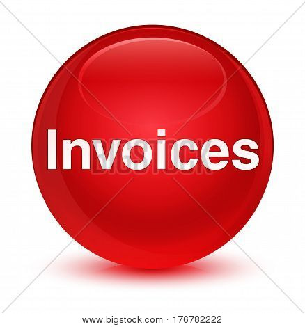 Invoices Glassy Red Round Button