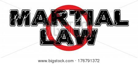 Ban Martial Law a totalitarian government's imposition of restrictions on the populace involving suspension of ordinary law with military enforcement.