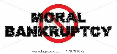 Ban Moral Bankruptcy wherein a person has lost all moral bearings and will engage in evil acts.