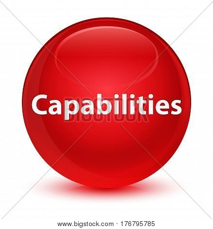 Capabilities Glassy Red Round Button