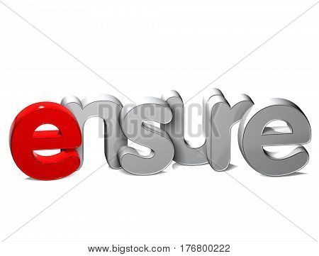 3 D Word Ensure over white background.