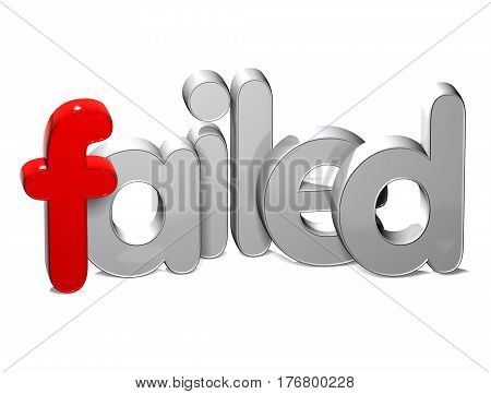 3 D Word Failed over white background.