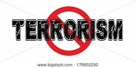 Ban Terrorism the practice of intimidating populations with brutal violent attacks against innocents.