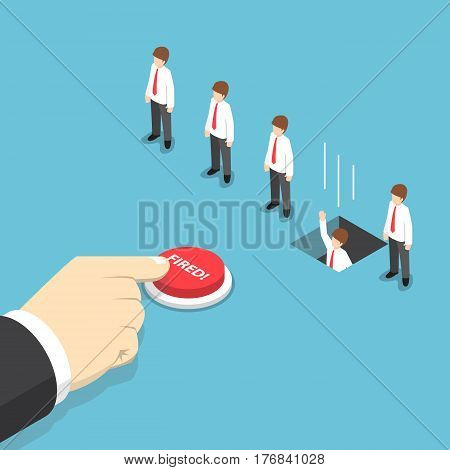 Isometric Businessman Hand Pushing Fired Button To Layoff His Employee