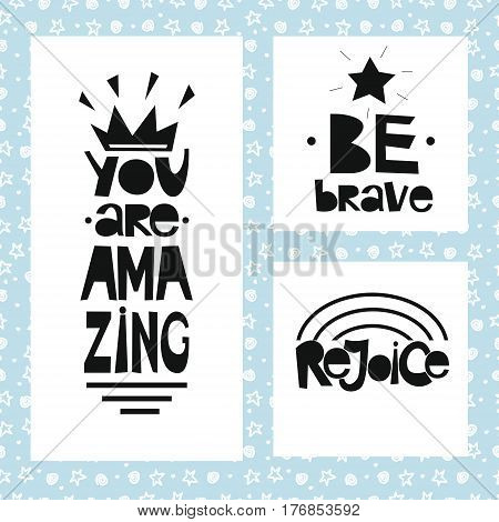 Three sentences on blue background of stars and spirals. Be brave. You are amazing. Rejoice. Poster. Card.