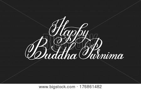 happy Buddha Purnima hand written lettering inscription to indian spring holiday celebrate may 10, calligraphy vector illustration isolated on white background
