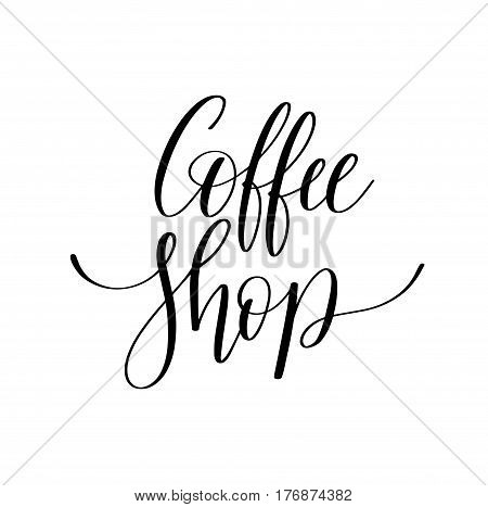 coffee shop black and white hand written lettering inscription design to coffee shop, menu, poster and printable wall art, calligraphy vector illustration