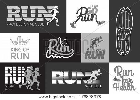 Professional club, life is run for health. King of run love sport fan. Get up and run. Set of colorless pictures vector black and white posters in flat style design with logos and motto slogans