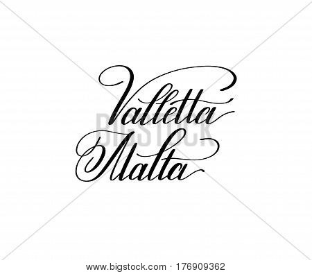 hand lettering the name of the European capital - Valletta Malta for postcard, travel poster, historic maps and promotional materials of the travel agency, calligraphic vector illustration