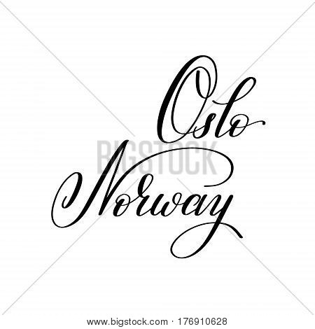hand lettering the name of the European capital - Oslo Norway for postcard, travel poster, historic maps and promotional materials of the travel agency, calligraphic vector illustration