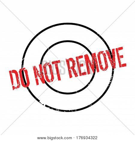 Do Not Remove rubber stamp. Grunge design with dust scratches. Effects can be easily removed for a clean, crisp look. Color is easily changed.