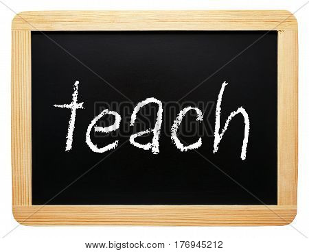 teach - chalkboard with text on white background