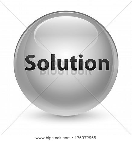 Solution Glassy White Round Button