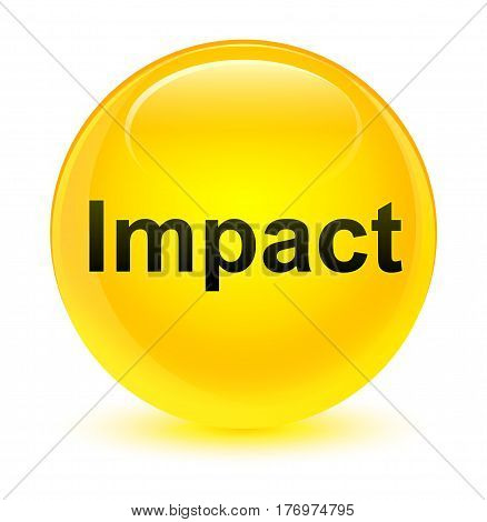 Impact isolated on glassy yellow round button abstract illustration poster