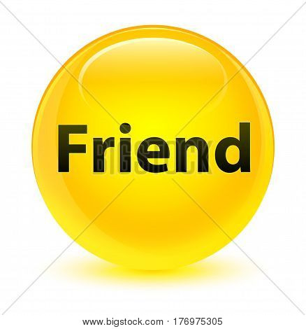 Friend Glassy Yellow Round Button