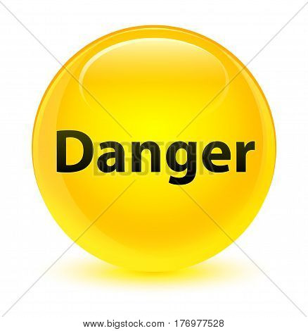 Danger Glassy Yellow Round Button