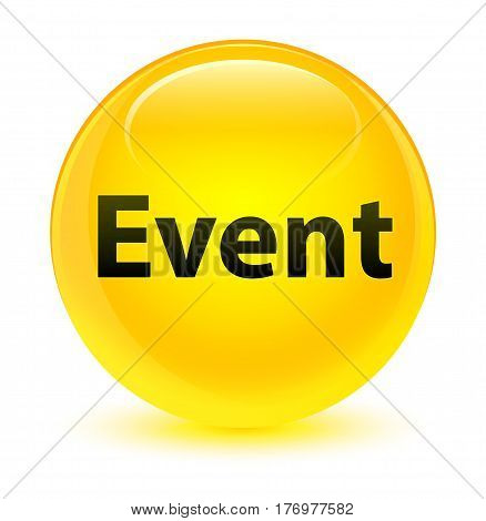 Event Glassy Yellow Round Button