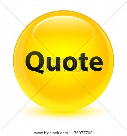 Quote Glassy Yellow Round Button