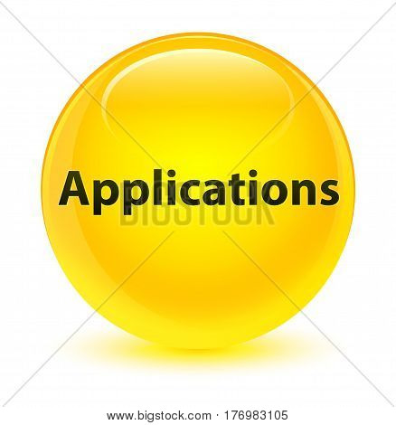 Applications Glassy Yellow Round Button