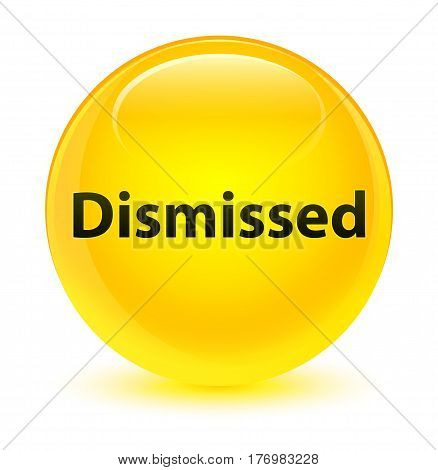 Dismissed Glassy Yellow Round Button