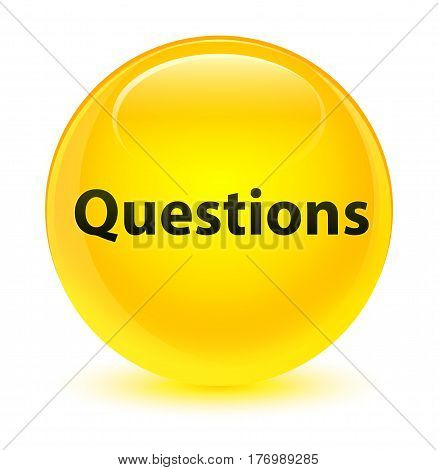 Questions Glassy Yellow Round Button