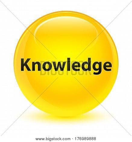 Knowledge Glassy Yellow Round Button