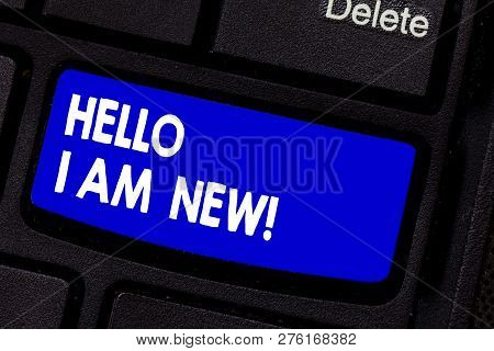 Handwriting Text Writing Hello I Am New. Concept Meaning Introducing Yourself To Unknown Showing New