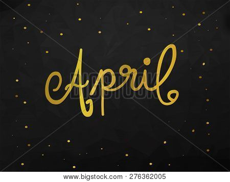 April Handwriting Lettering Gold Color Black Abstract Background Illustration