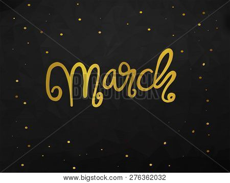 March Handwriting Lettering Gold Color Black Abstract Background Illustration
