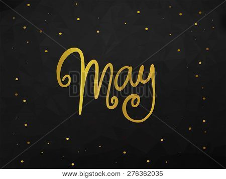 May Handwriting Lettering Gold Color Black Abstract Background Illustration