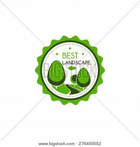 Best Landscape Award Or Quality Badge For Green Nature Landscaping Design Company. Vector Star Certi