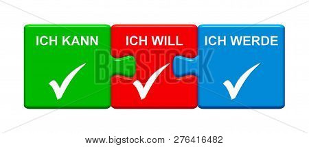 Three Puzzle Buttons With Tick Symbols Showing I Can I Want I Will In German Language 3d Rendering