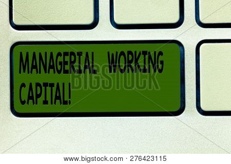 Writing Note Showing Managerial Working Capital. Business Photo Showcasing Shortterm Liabilities And