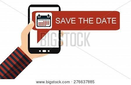 Isolated Hand Holding Smartphone: Save The Date - Flat Design