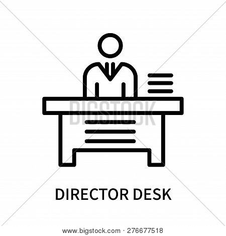 Director Desk Icon Isolated On White Background. Director Desk Icon Simple Sign. Director Desk Icon