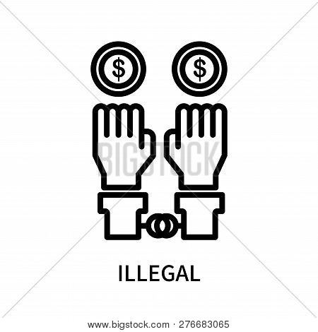 Illegal Icon Isolated On White Background. Illegal Icon Simple Sign. Illegal Icon Trendy And Modern