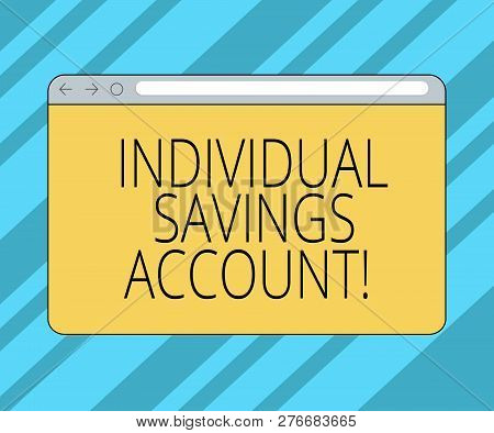Text Sign Showing Individual Savings Account. Conceptual Photo Savings Account Offered In The United
