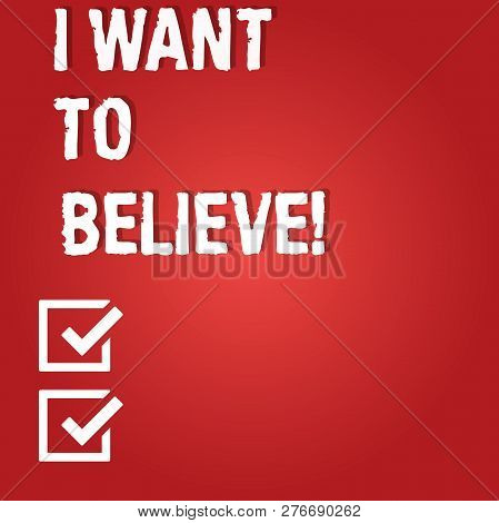 Word writing text I Want To Believe. Business concept for Eager of being faithful positive motivation inspirational Blank Color Rectangular Shape with Round Light Beam Glowing in Center. poster