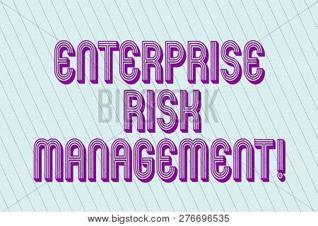 Handwriting Text Enterprise Risk Management. Concept Meaning Analysisage Risks And Seize Business Op