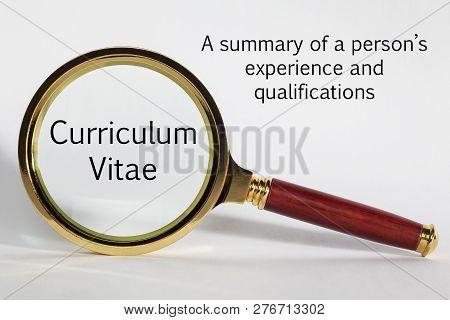 Curriculum Vitae Concept - Looking At Curriculum Vitae Through A Magnifying Glass.