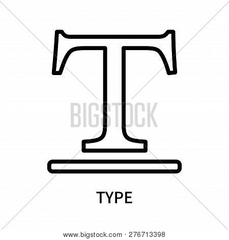 Type Icon Isolated On White Background. Type Icon Simple Sign. Type Icon Trendy And Modern Symbol Fo