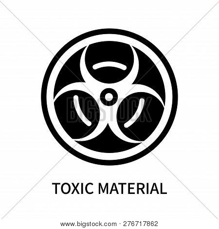 Toxic Material Icon Isolated On White Background. Toxic Material Icon Simple Sign. Toxic Material Ic