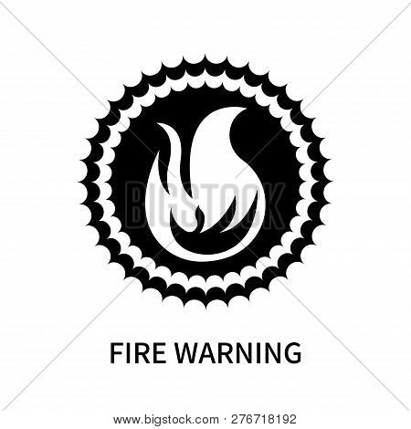 Fire Warning Icon Isolated On White Background. Fire Warning Icon Simple Sign. Fire Warning Icon Tre