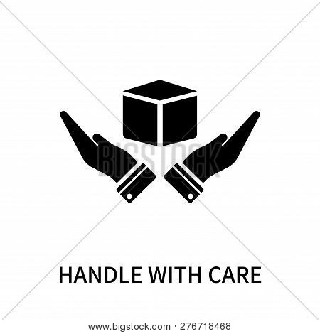 Handle With Care Icon Isolated On White Background. Handle With Care Icon Simple Sign. Handle With C