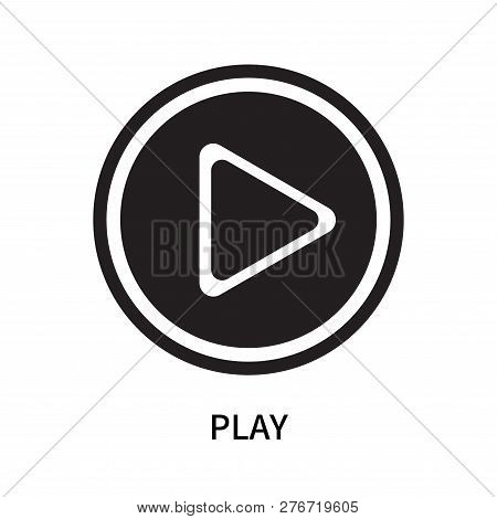 Play Icon Isolated On White Background. Play Icon Simple Sign. Play Icon Trendy And Modern Symbol Fo