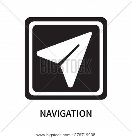 Navigation Icon Isolated On White Background. Navigation Icon Simple Sign. Navigation Icon Trendy An